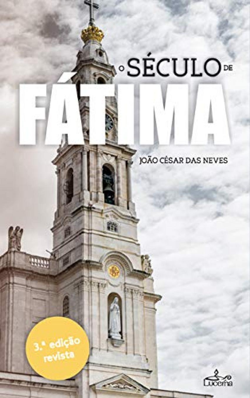 O sculo de fÁtima - Das Neves, João César