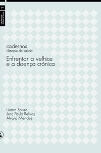 Enfrentar a Velhice e a DoenÇa Crónica - Mendes, Alvaro