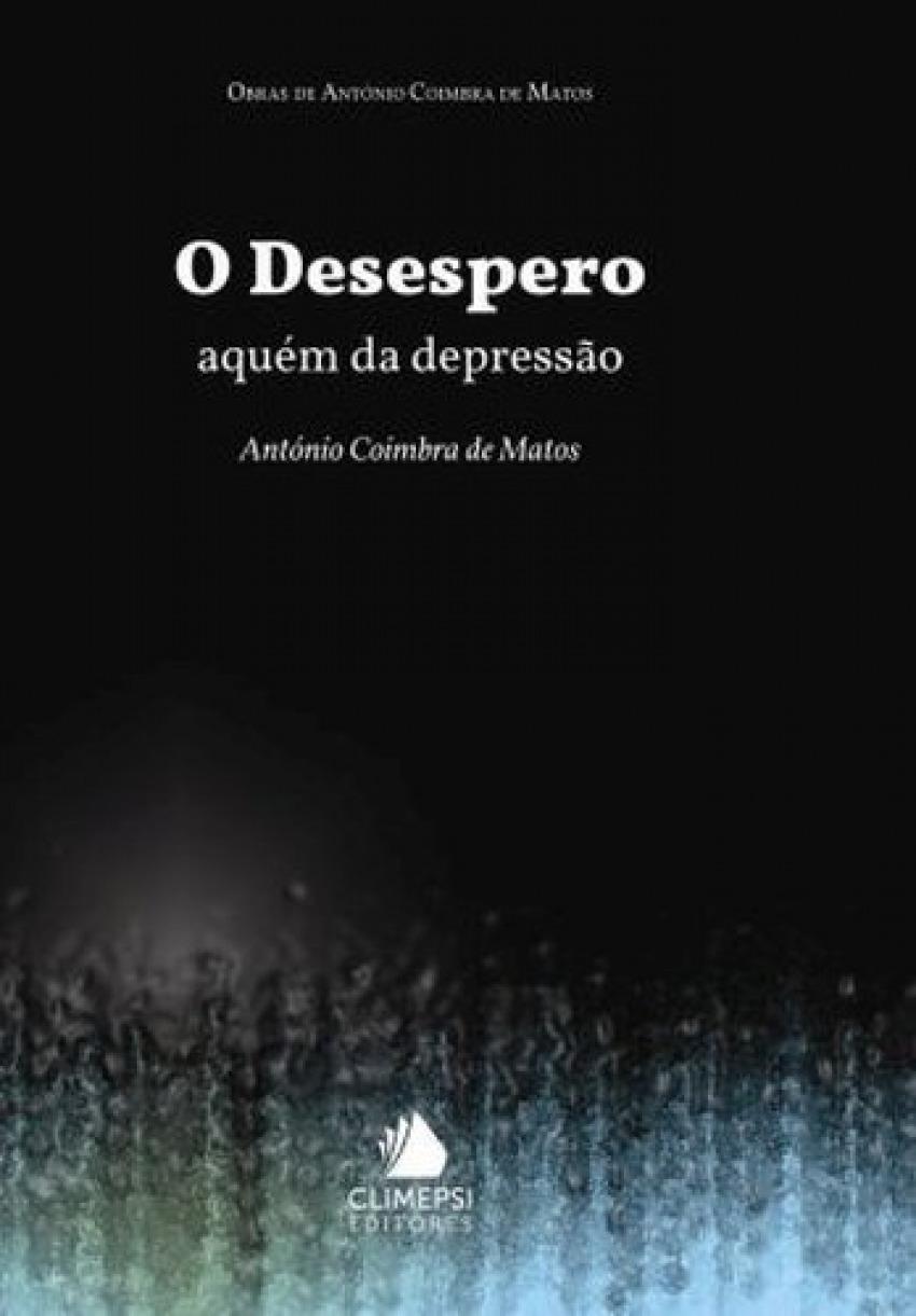 Desespero, O - Matos, António Coimbra de