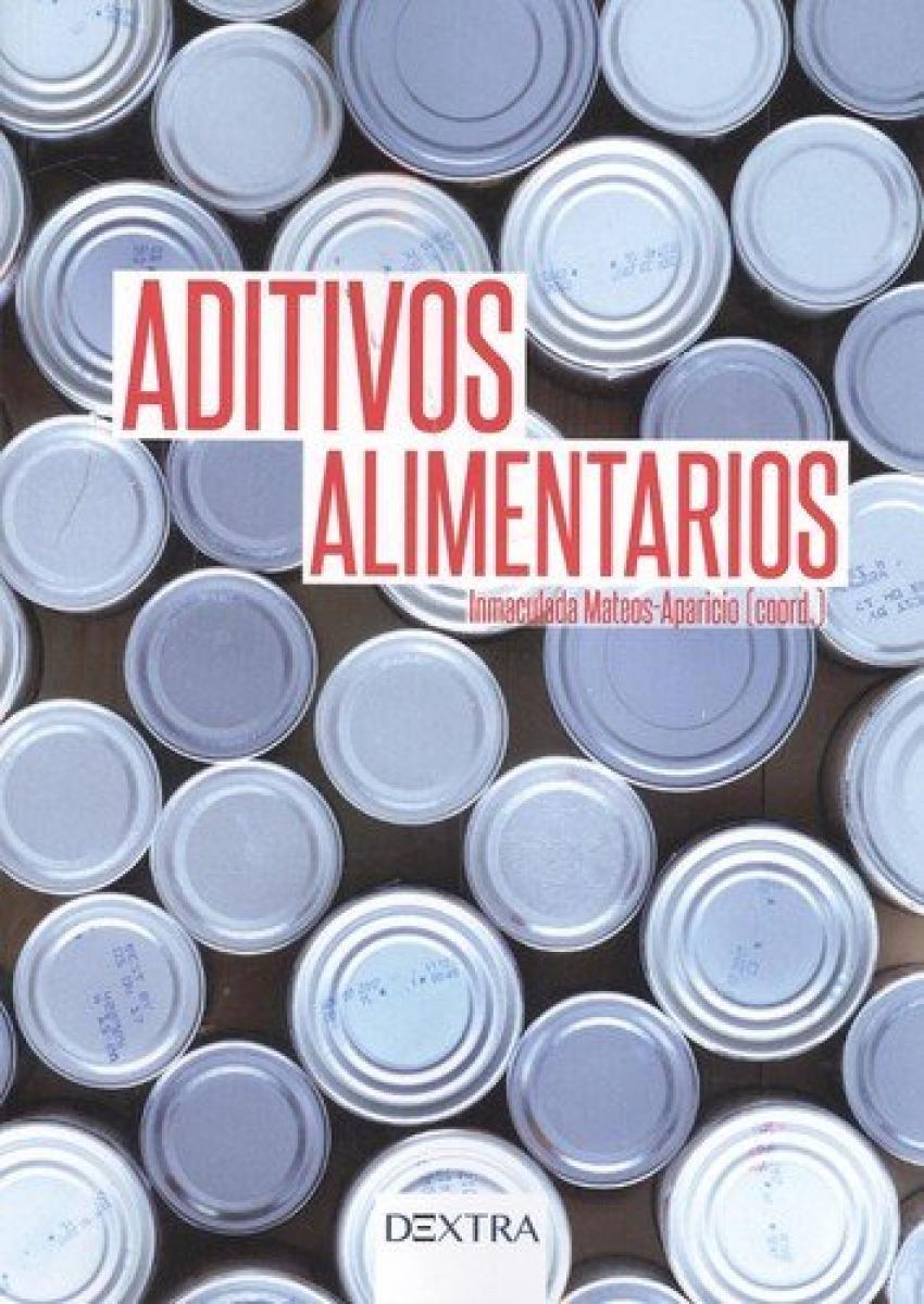 Aditivos alimentarios - Mateos Aparicio, Inmaculada