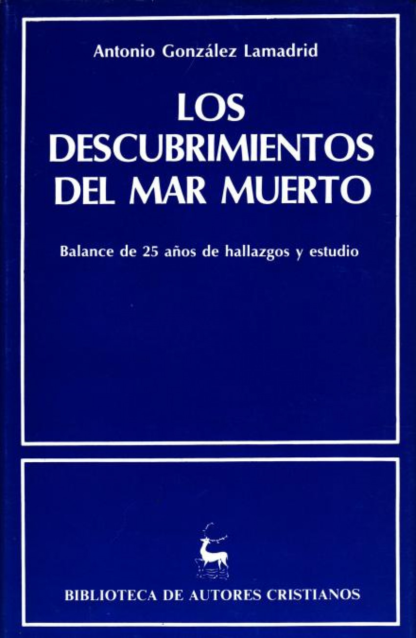 Los descubrimientos del Mar Muerto.Cuarenta años de hallazgos y estudio - González Lamadrid, Antonio