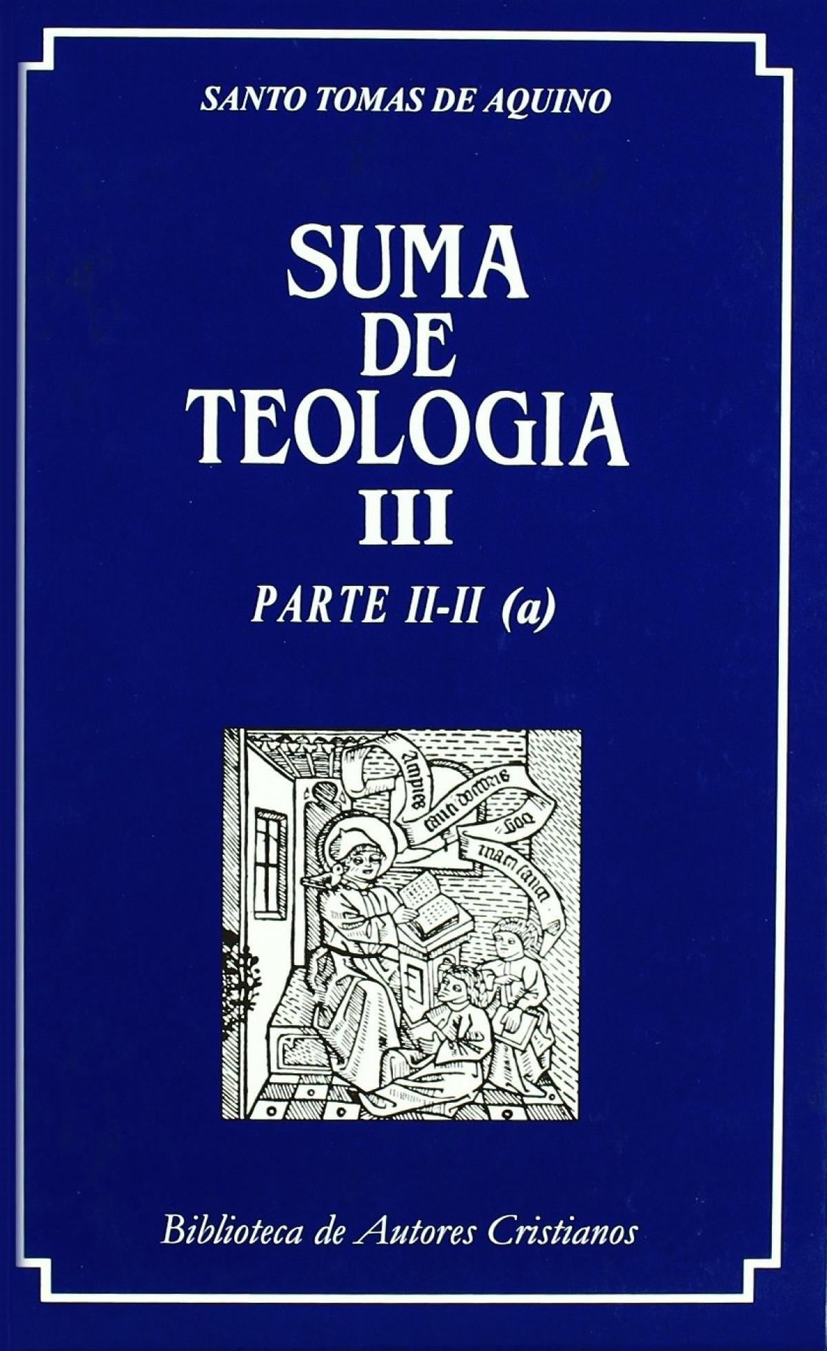 Suma de teología.III: Parte II-II (a) - Santo Tomás de Aquino