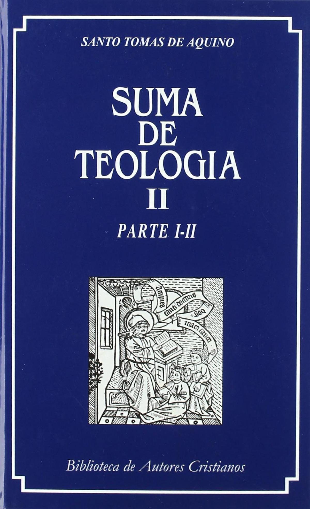 Suma de teología.II: Parte I-II - Santo Tomás de Aquino
