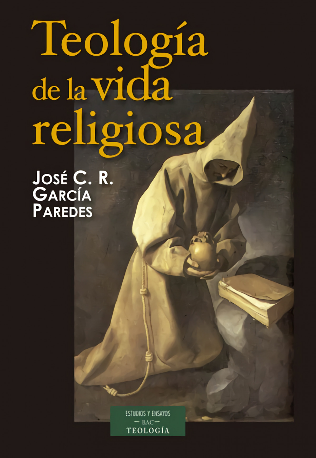 Teología de la vida religiosa - García Paredes, José Cristo Rey