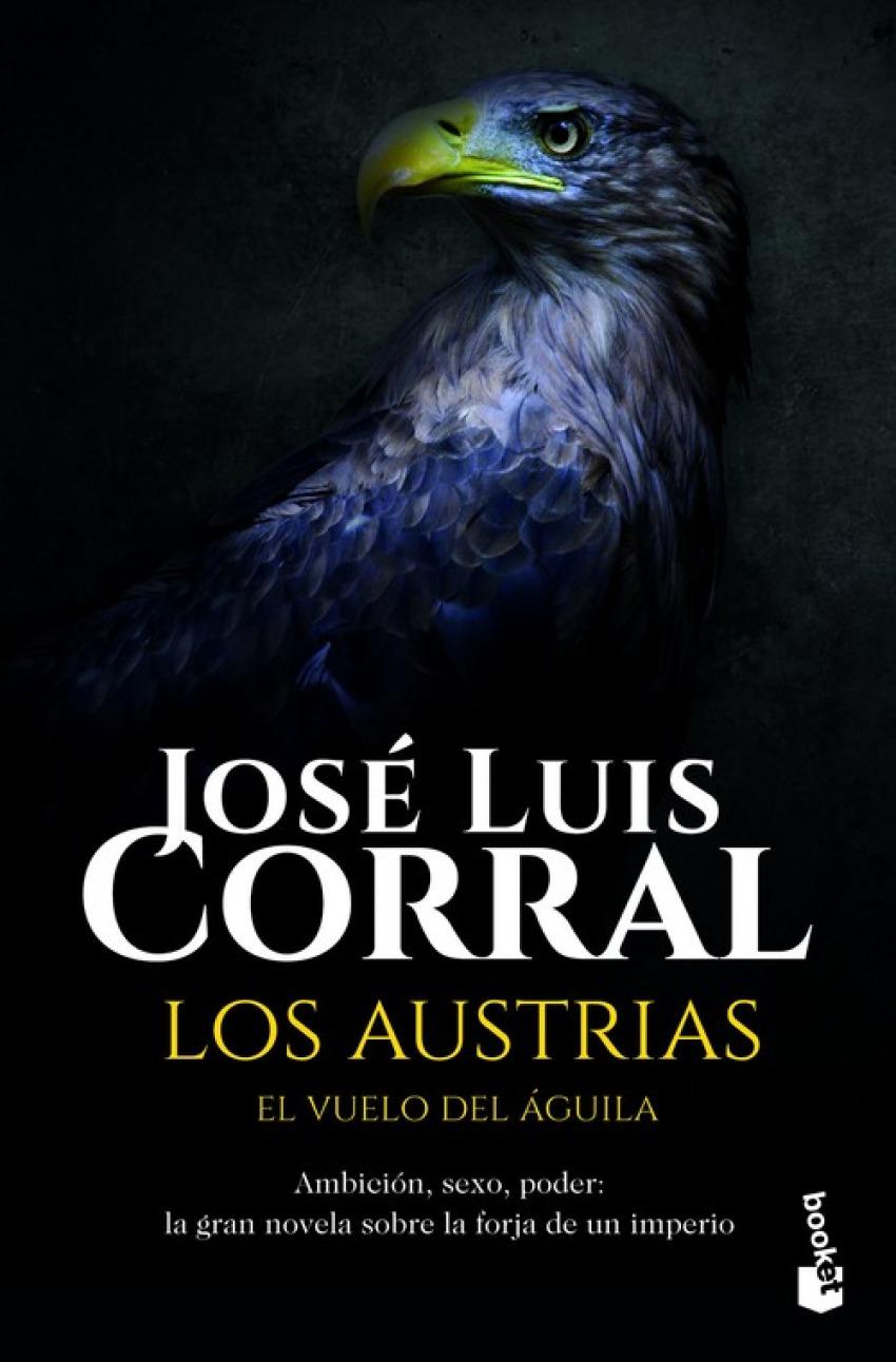 LOS AUSTRIAS El vuelo del águila - Corral, José Luis