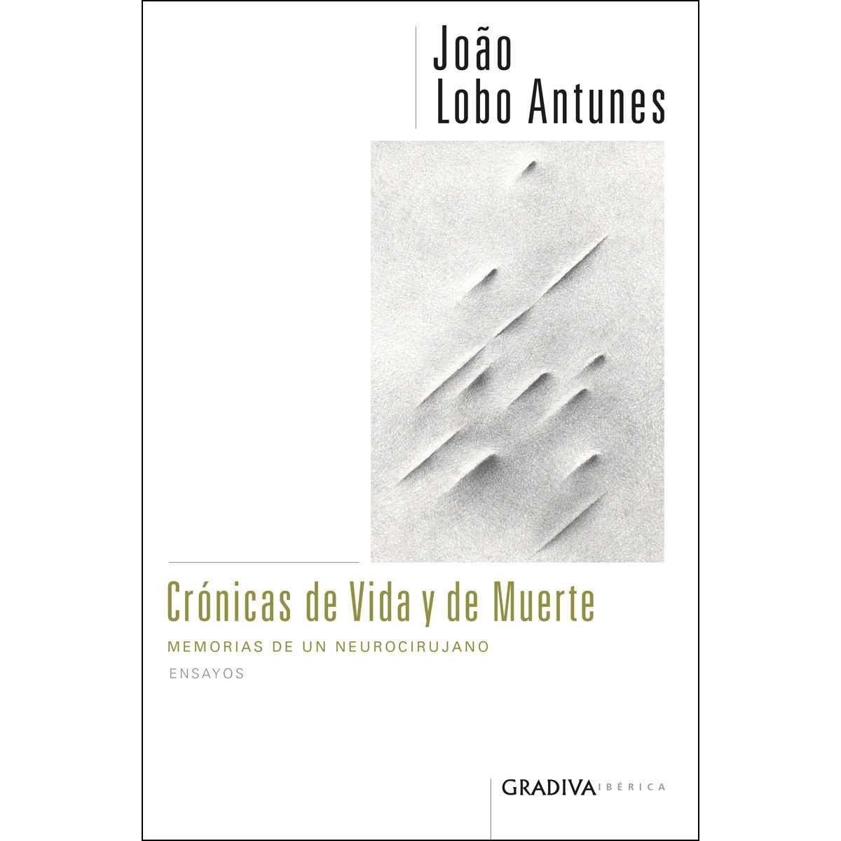 Cronicas de vida y de muerte - Lobo Antunes, Joao