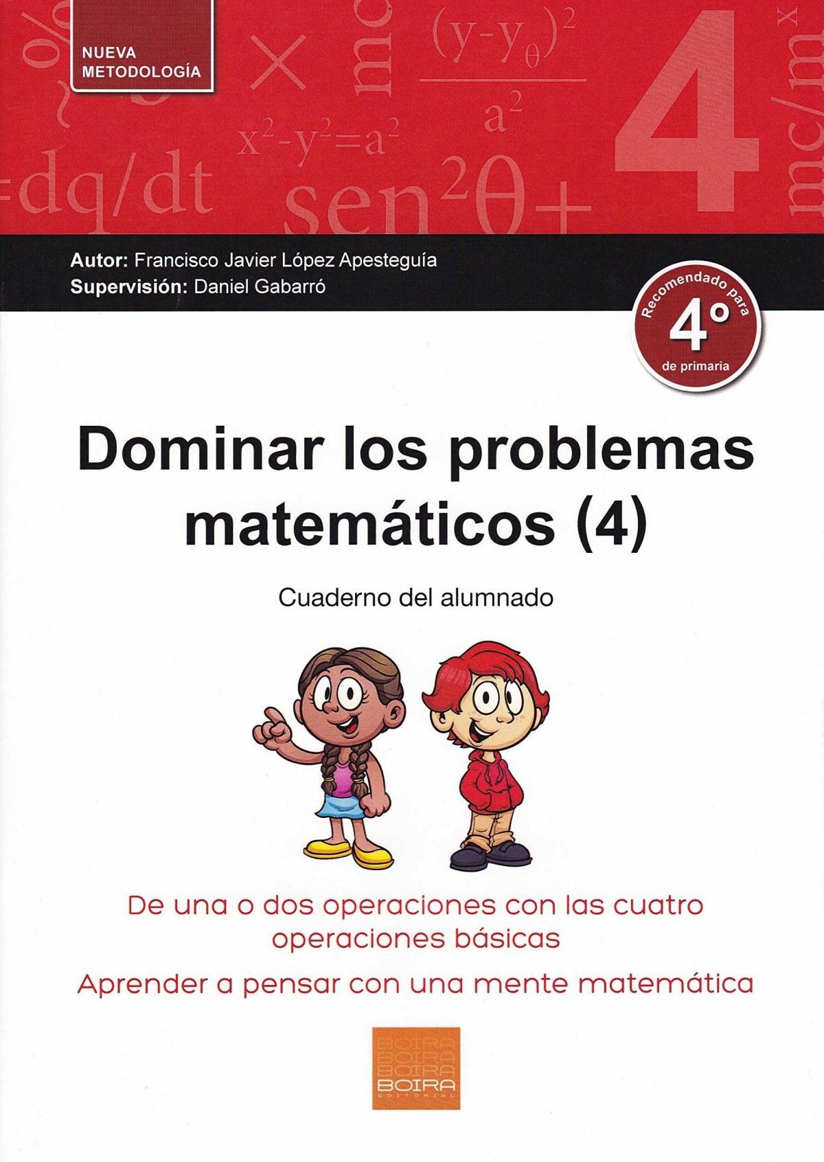 Dominar los problemas matemÁticos 4º primaria - López Apesteguia, Francisco Javier