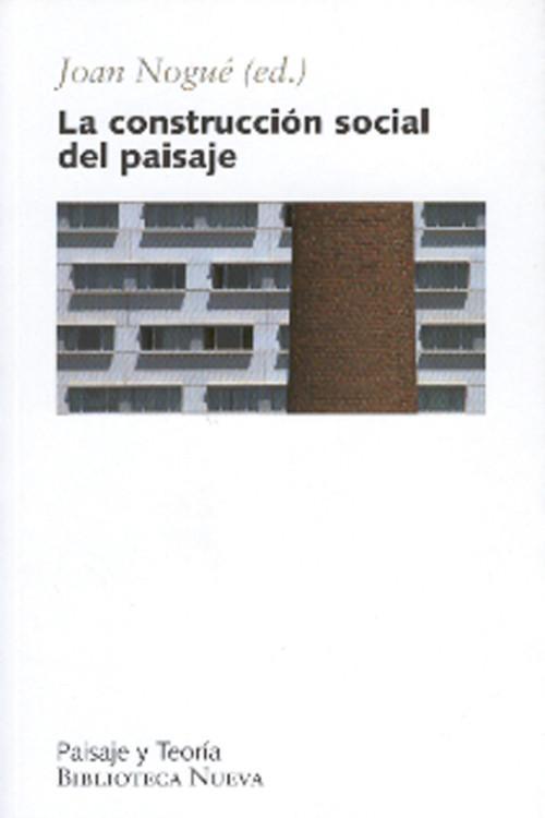 Construccion social del paisaje,la 2ªed - Nogue, Joan
