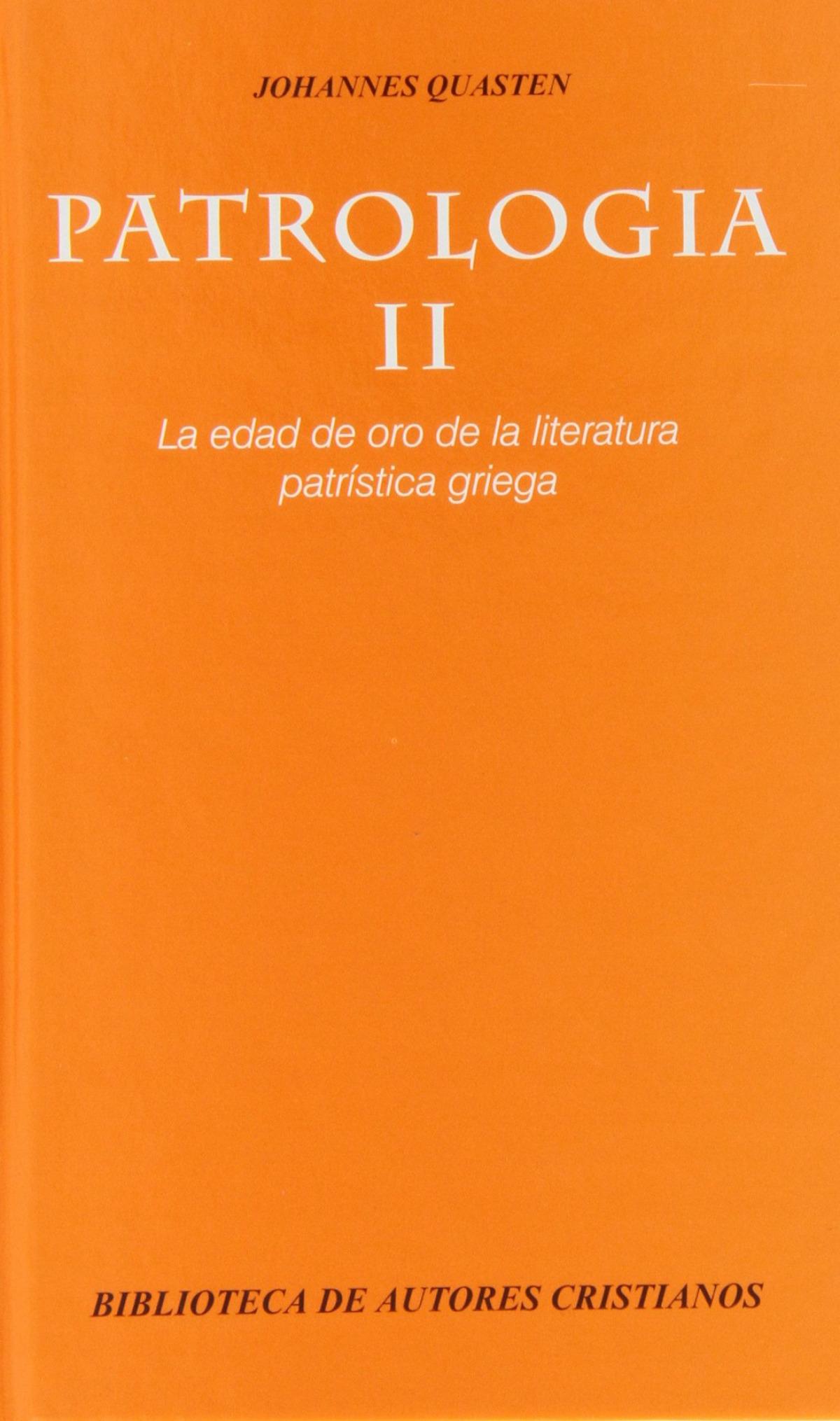 Patrologia II Edad de oro de la literatura patrística griega - Quasten, Johannes