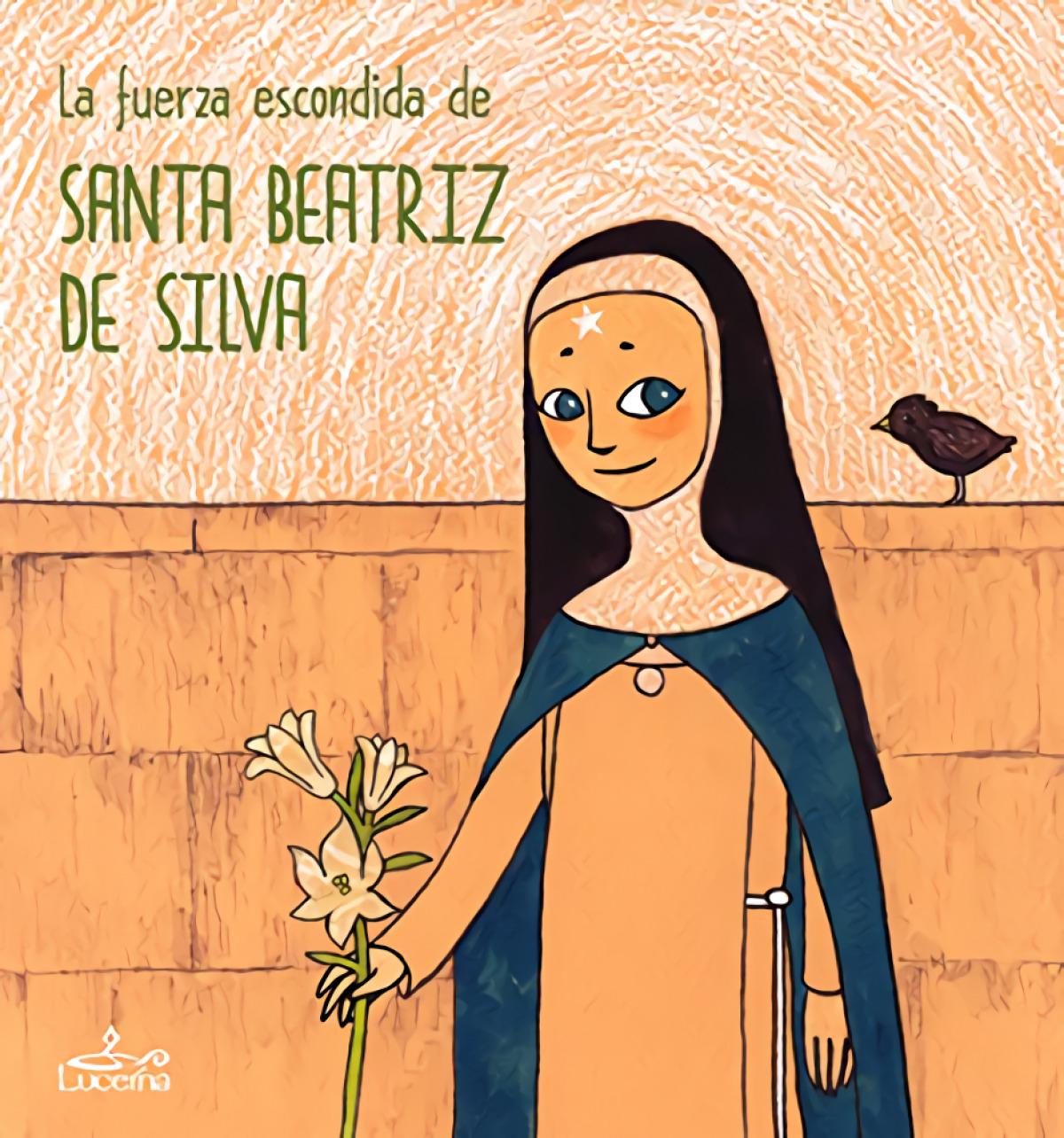 La fuerza escondida de Santa Beatriz de Silva - Aa.Vv.