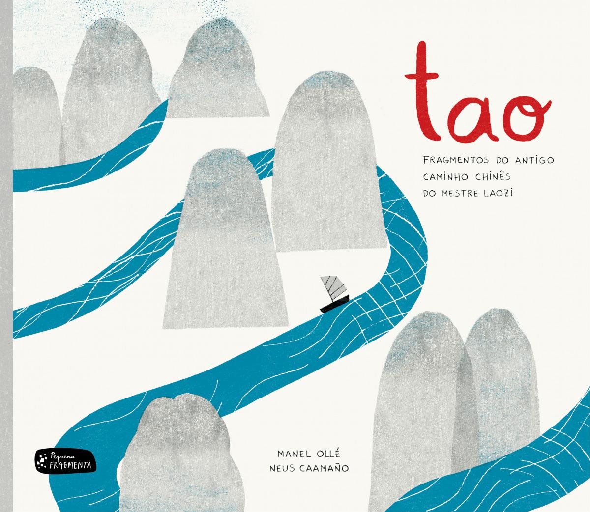 Tao: fragmentos do antigo caminho chinˆs do Mestre Laozi - Ollé, Manuel/Caamaño, Neus