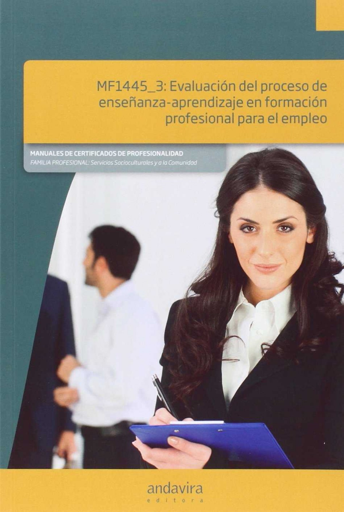 EvaluaciÓn proceso enseÑanza-aprendizaje formaciÓn empleo mf1445_3 - Vv.Aa.