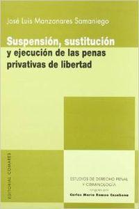 Suspension, sustitucion y ejecucion de las penas privativas de libertad - Manzanares Samaniego, José Luis