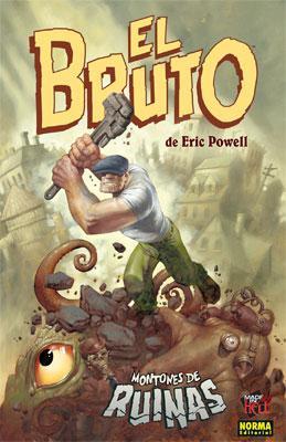 Bruto, 3 Montones Ruinas - Powell, Eric