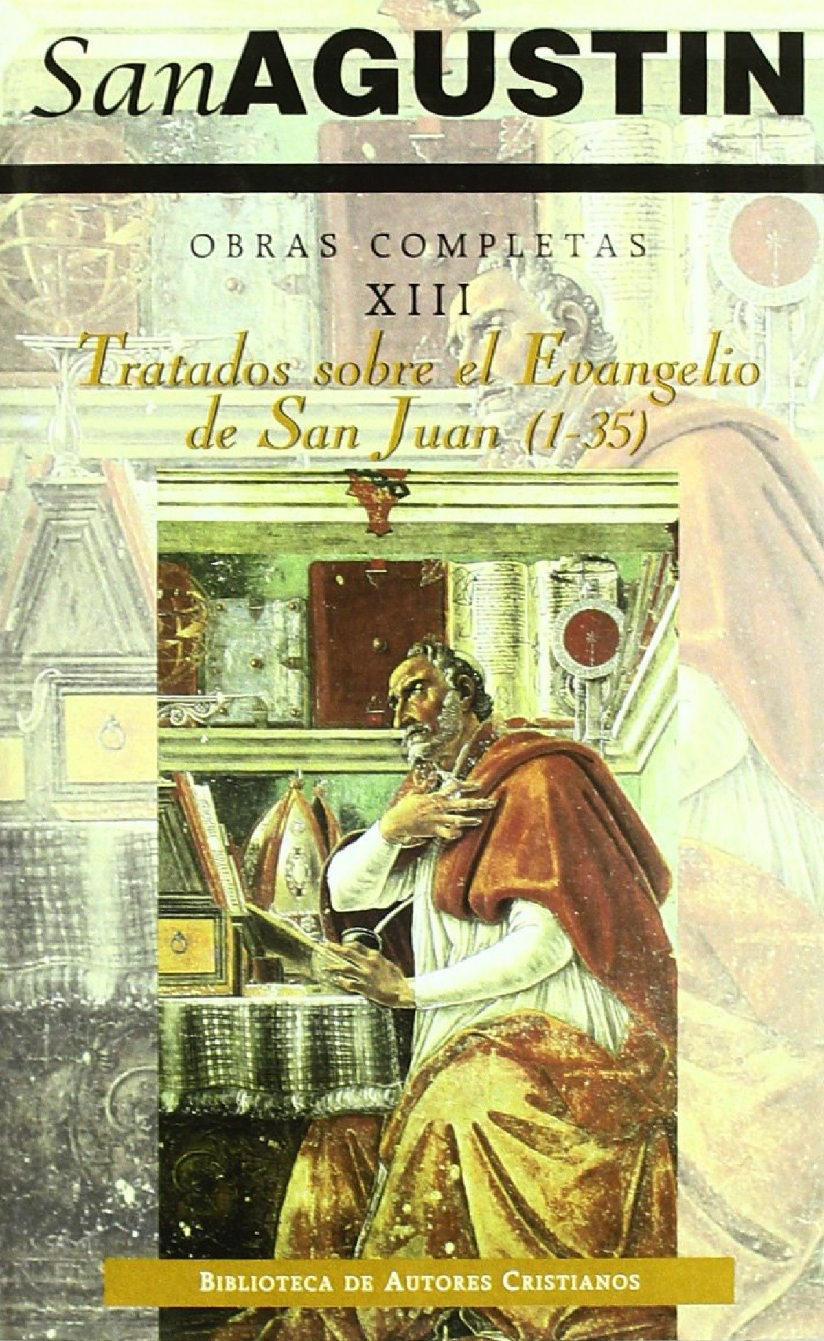 Obras completas de San Agustín.XIII: Escritos homiléticos (1.º): Tratados sobre el Evangelio de San - San Agustín