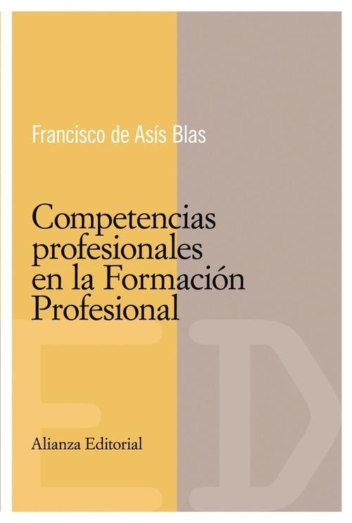 Competencias profesionales en la formación profesional - Blas, Francisco de Asis