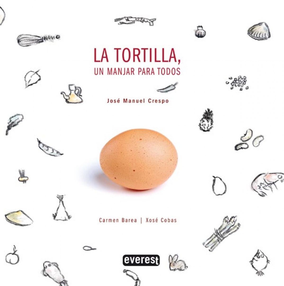 La Tortilla, un manjar para todos - José Manuel Crespo Fraga