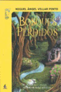 Los bosques perdidos - Villar Pinto, Miguel Ángel