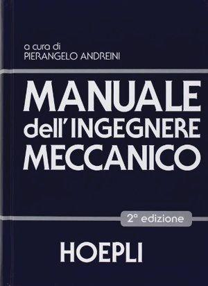 Manuale dell'ingegnere meccanico - Vv.Aa.
