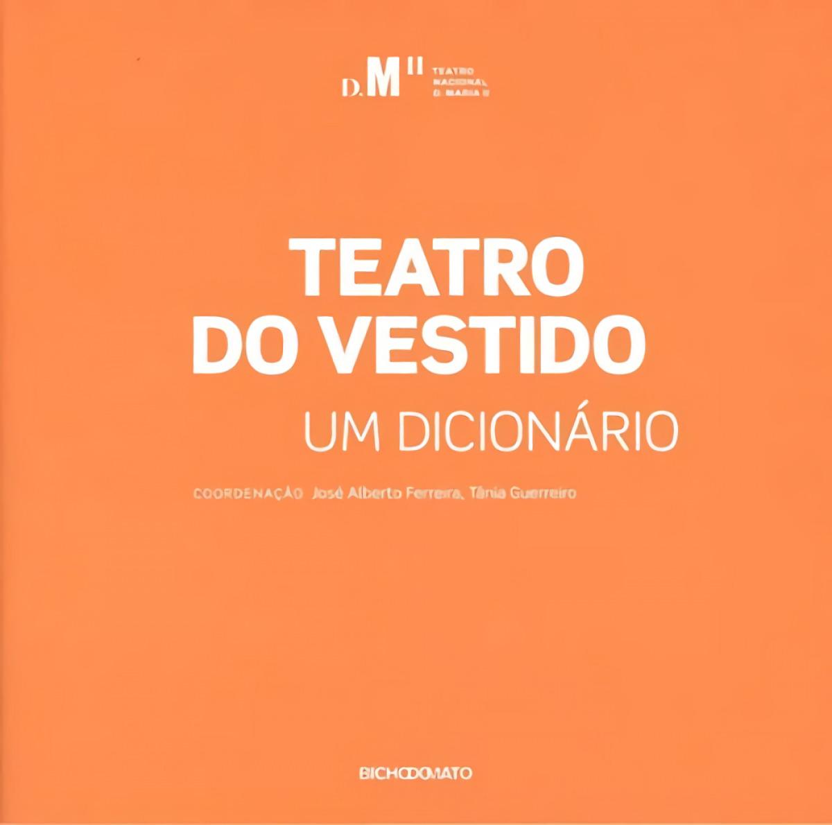 Teatro do vestido. um dicionrio - Ferreiro, José Alberto/Guerreiro, Tƒnia