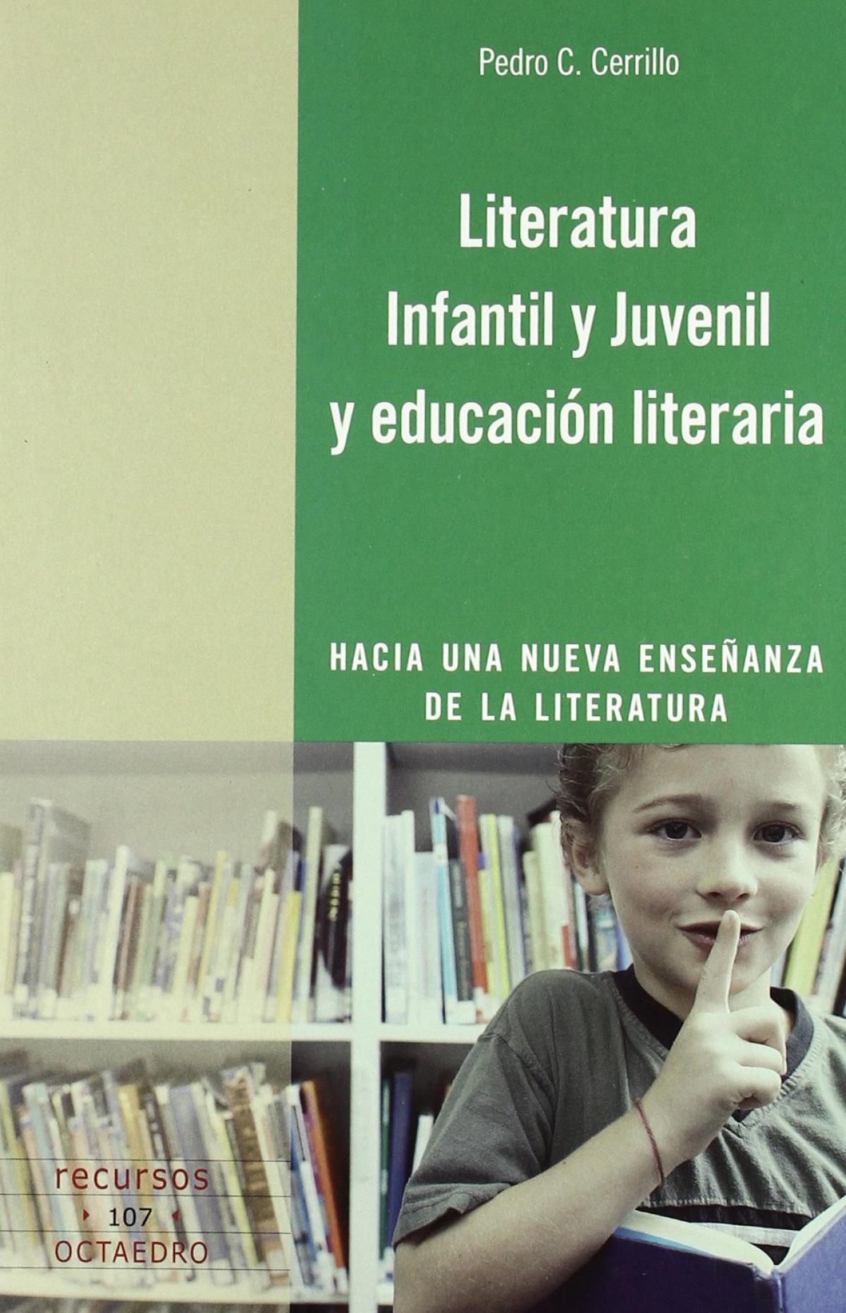 Literatura Infantil y Juvenil y educación literaria Hacia una nueva enseñanza de la literatura - Cerrillo Torremocha, Pedro C.