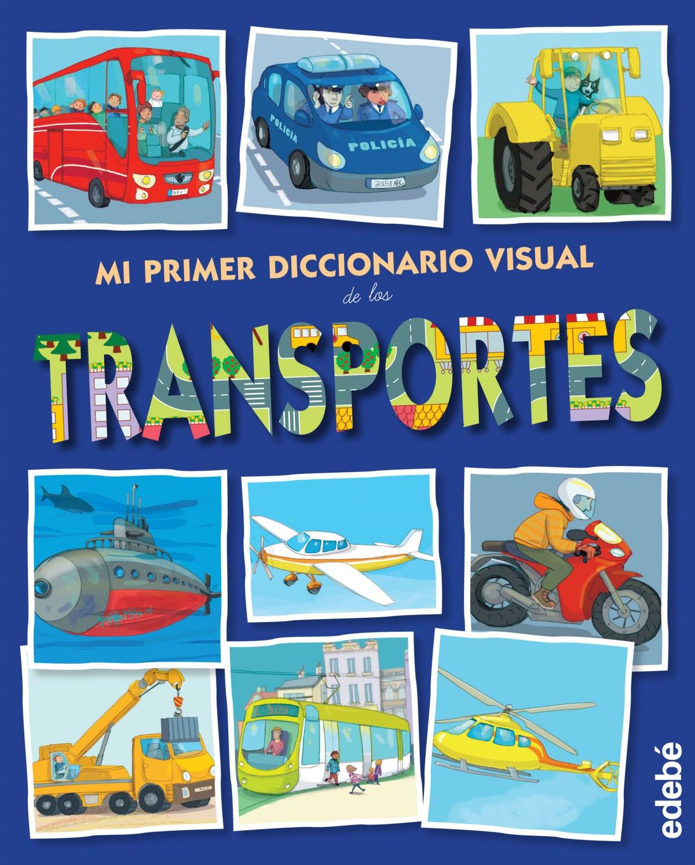 Mi primer diccionario visual de transportes - Vv.Aa.