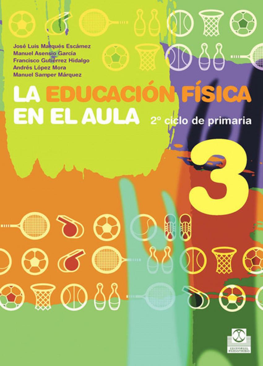 08).educ.fisica en aula 3o.prim.(paidotribo) - Gutiérrez Hidalgo, Francisco/Samper Márquez, Manuel/López Mora, Andrés/Marqués Escámez, José Luis/Asensio García, Manuel