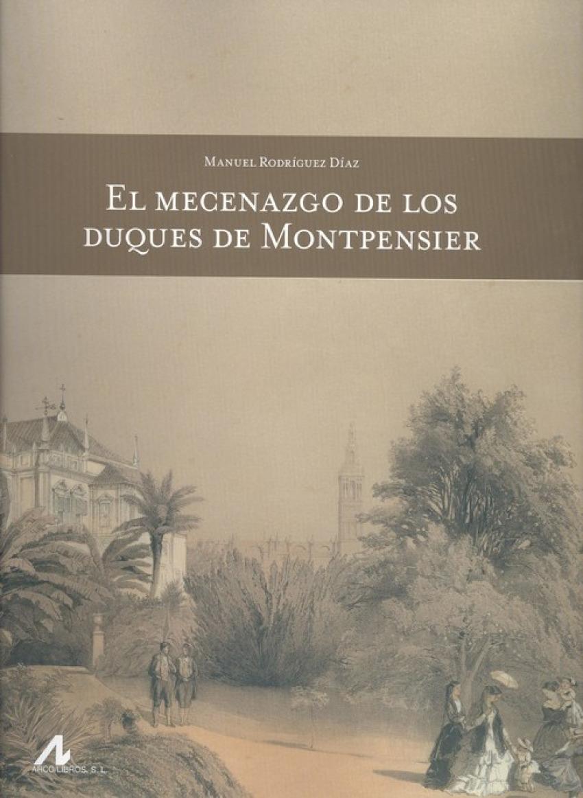 El mecenazgo de los duques de montpensier - Rodríguez Diaz, Manuel