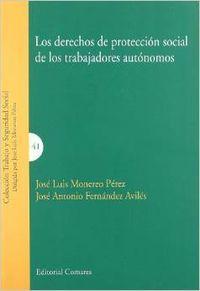 Los derechos de proteccion social de los trabajadores autonomos - Fernández Avilés, José Antonio