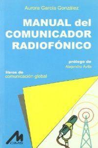Manual del comunicador radiofonico - Garcia Gonzalez, Aurora