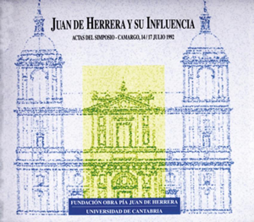 Juan de Herrera y su Influencia - Aramburu-Zabala, Miguel Ángel (dir.)