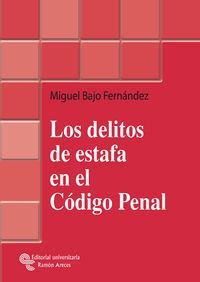 Los delitos de estafa en el Código Penal - Bajo Fernández, Miguel