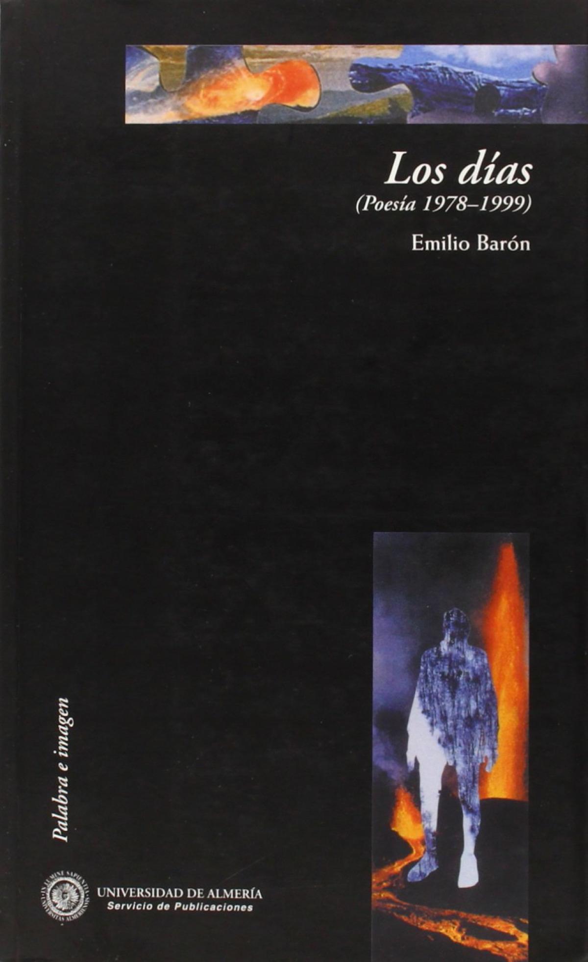 Los días (poesía 1978-1999) - Barón Palma, Emilio