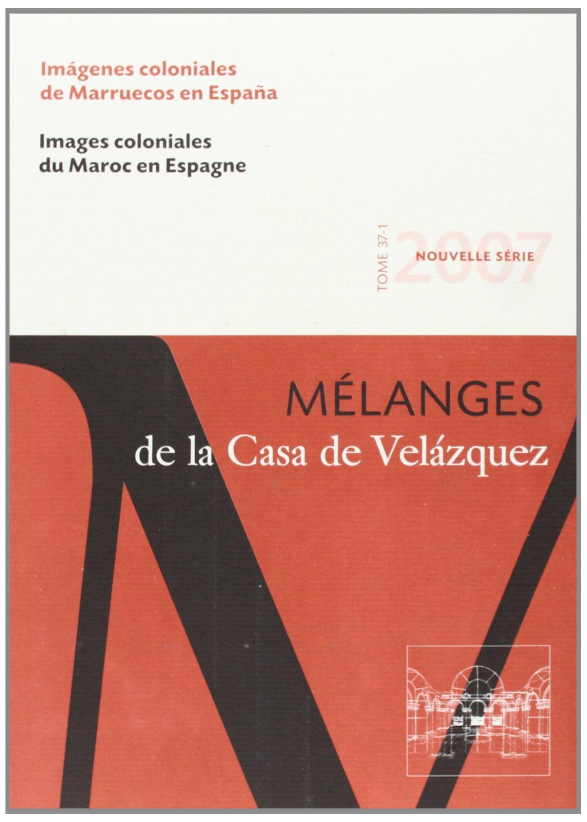 Imágenes coloniales de Marruecos en España - Felipe, Helena de/ Arias Anglés, Enrique