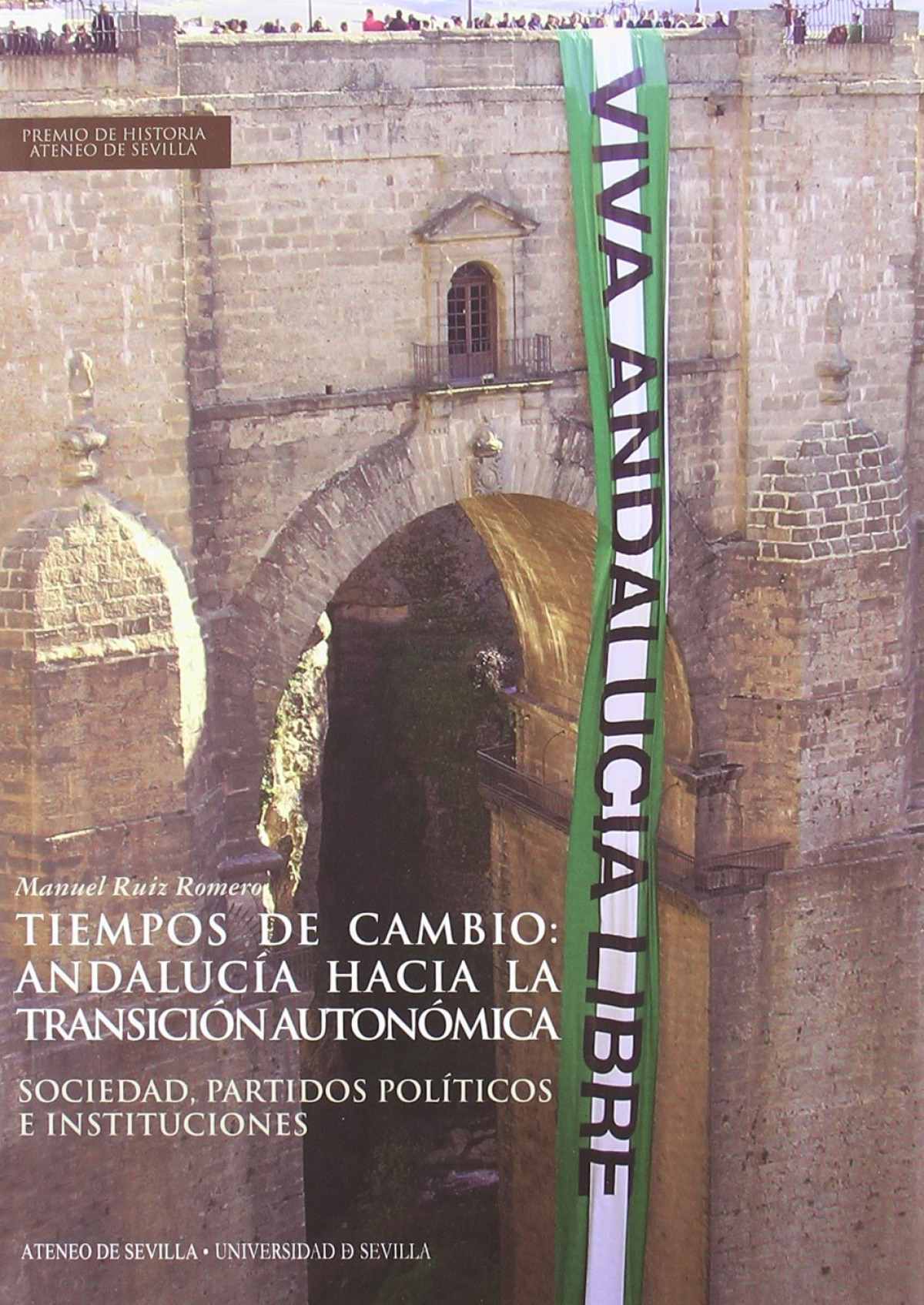 Tiempos de cambio: andalucia hacia la transicion autonomica. - Ruiz Romero, Manuel