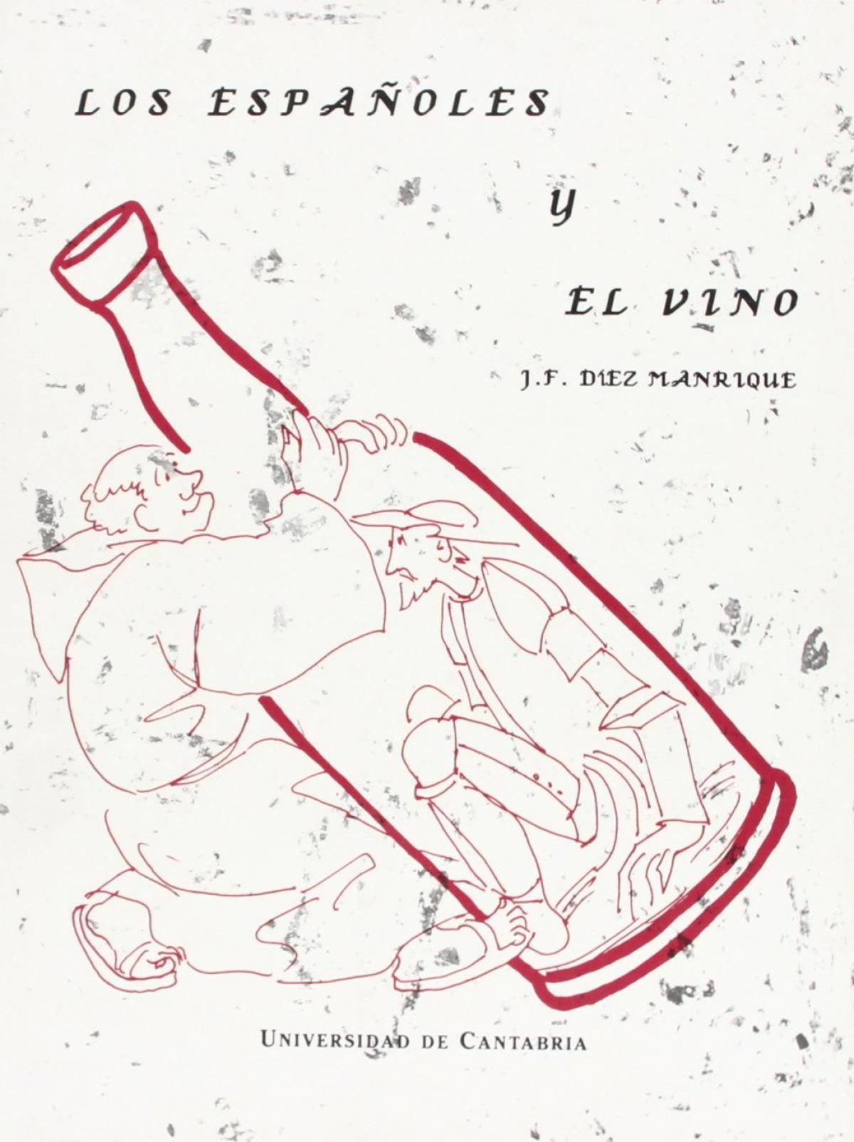 Los españoles y el vino - Díez Manrique, Juan Francisco