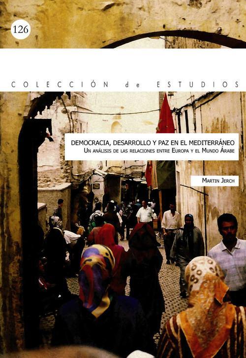 Democracia, desarrollo y paz en el mediterraneo un analisis - Jerch, Martin