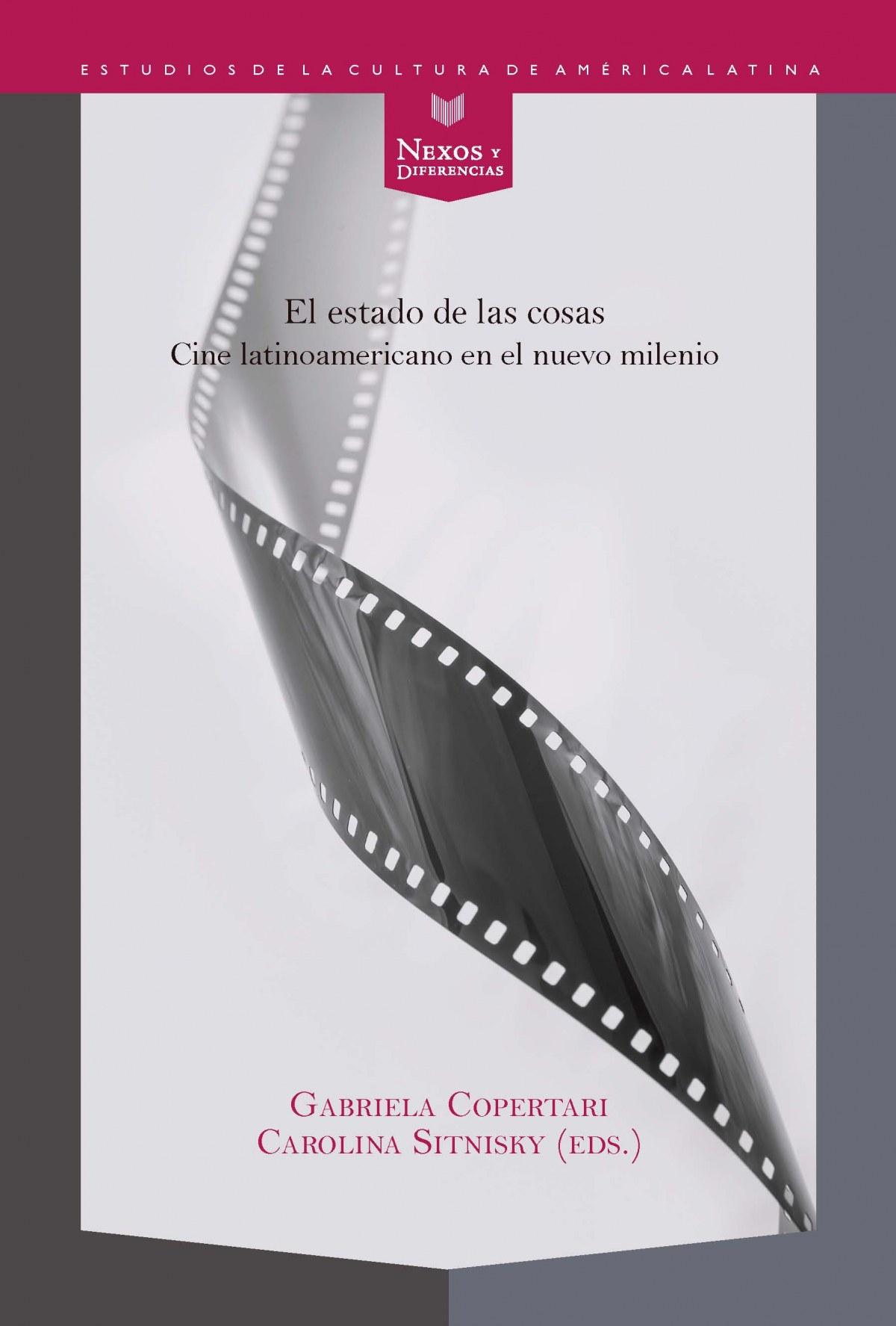 Estado de las cosas:cine latinoamericano nuevo milenio cine latinoamericano en el nuevo milenio - Copertari/Sitnisky