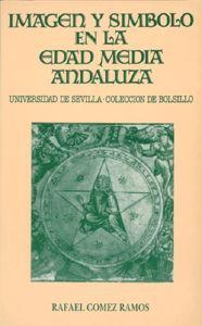 Imagen y simbolo en la edad media andalu - Gomez Ramos, Rafael