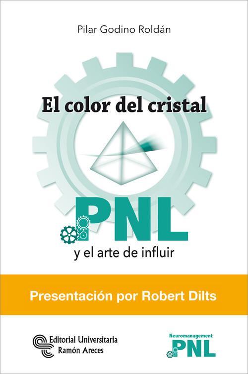 El color del cristal. pnl y el arte de influir - Pilar Godino Roldan
