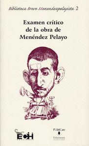 Examen crítico de la obra de Menéndez Pelayo - Castelar, Emilio / Martín Mínguez, Berna