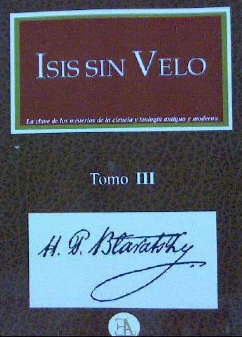 Isis sin velo 3 - H.P.Blavatsky