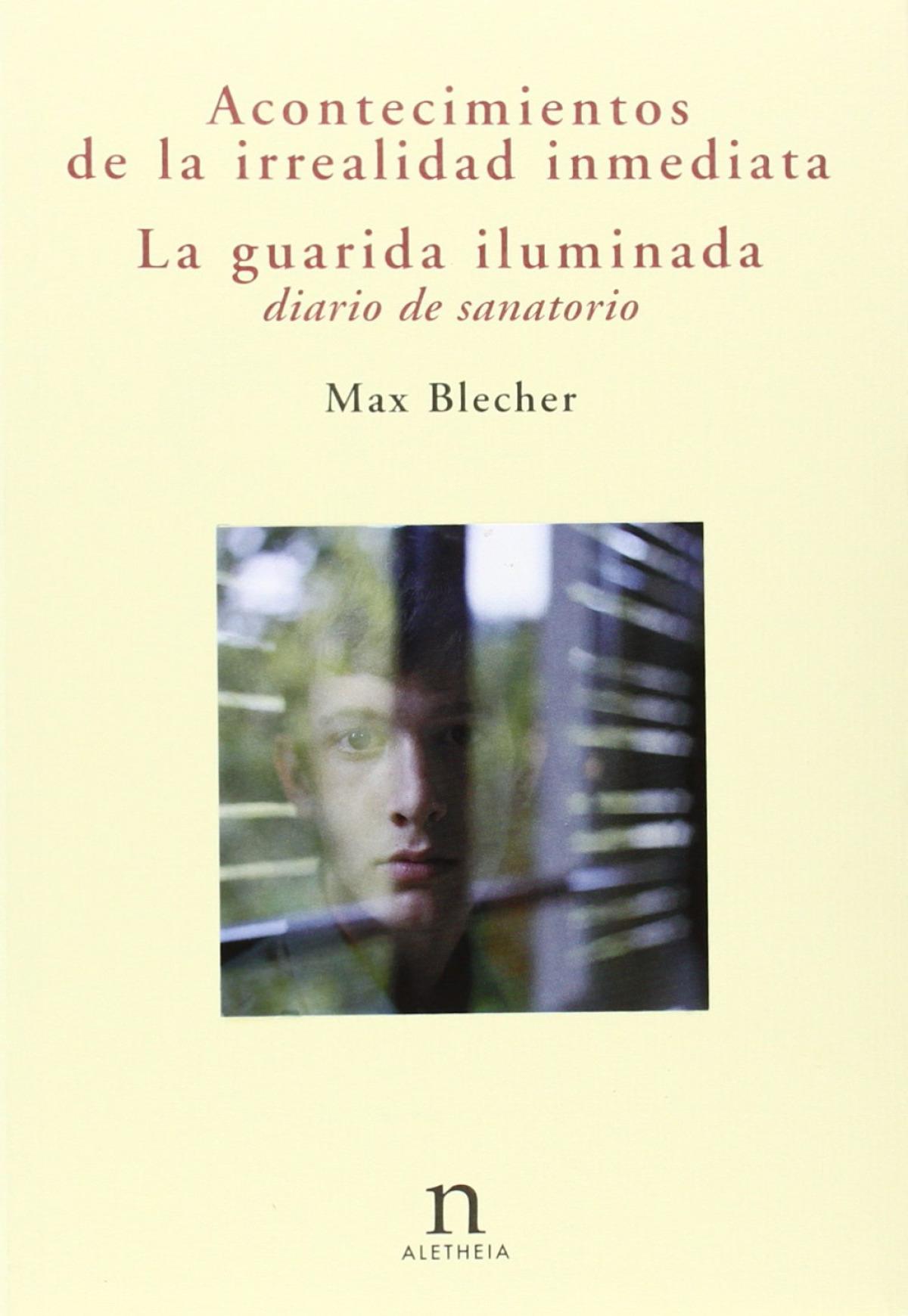 Acontecimientos irrealidad inmediata - Blecher, Max