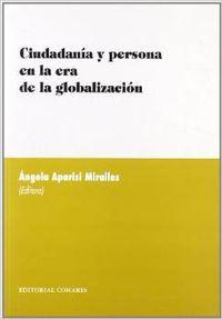 Ciudadanía y persona en la era de la globalización - Aparisi Miralles, Angela