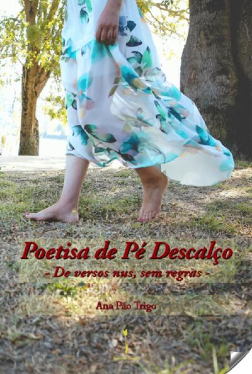 poetisa de pé descalço - Pão Trigo, Ana