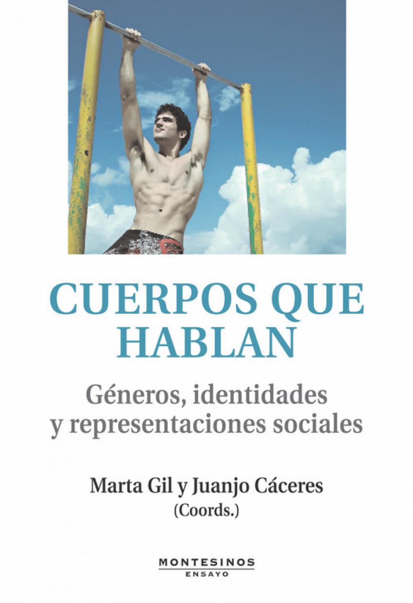 CUERPOS QUE HABLAN. Género, Identidades, y representaciones sociales - Gil Lacruz, Marta