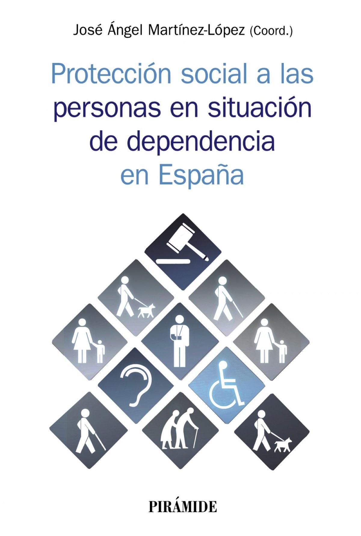 Protección social a las personas en situación de dependencia en E - Martínez López, José Angel
