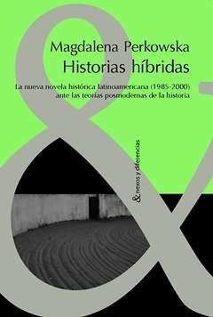 Historias hibridas - Perkowska, Magdalena
