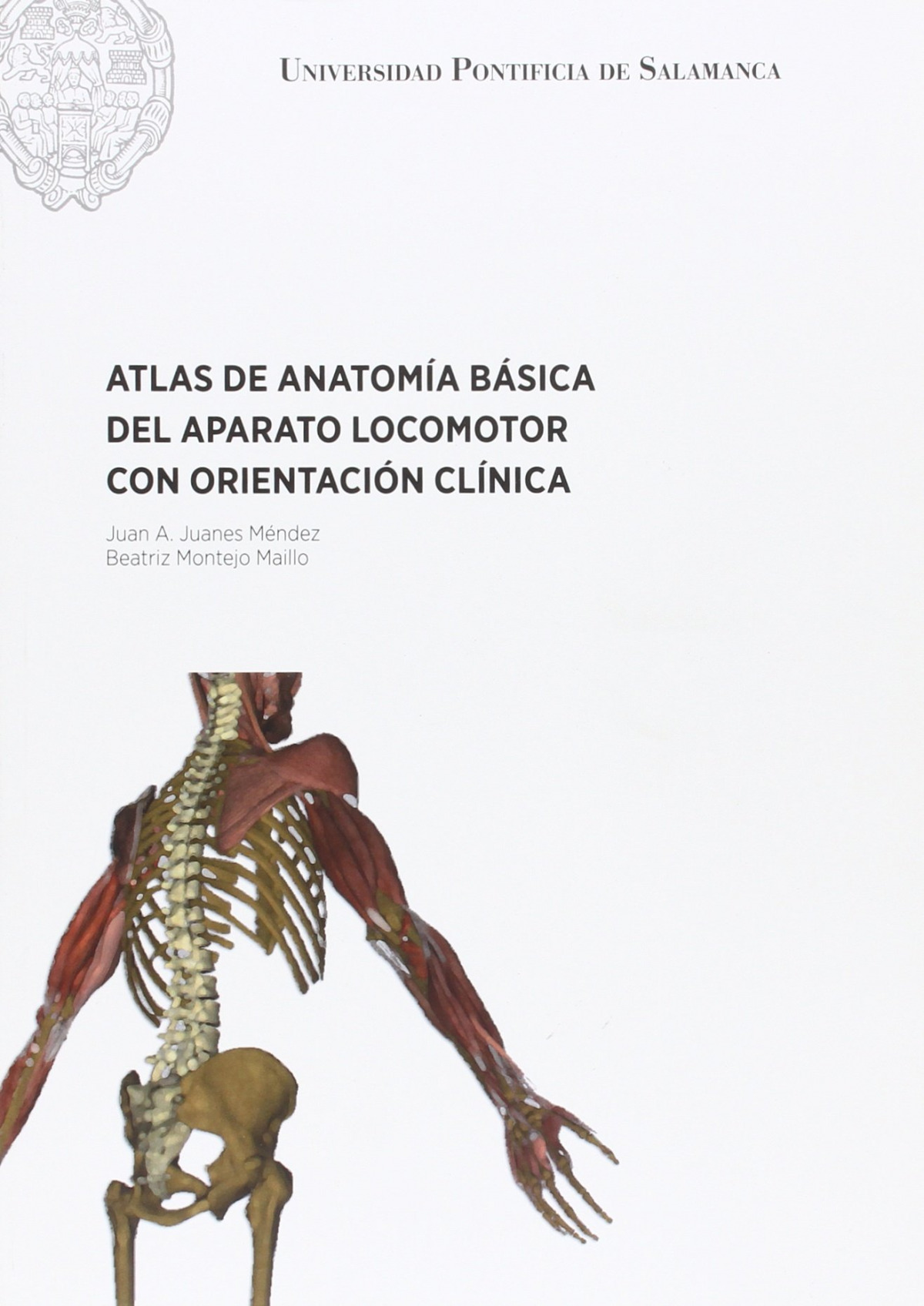 Atlas de antomía básica del aparato locomotor con orientación clínica - Beatriz Montejo Maillo-Juan A. Juanes (coords.)