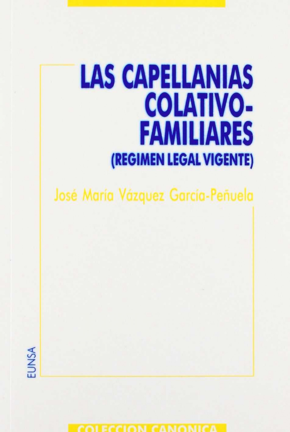 Las capellanías colativo-familiares - Vázquez García-Peñuela, José María